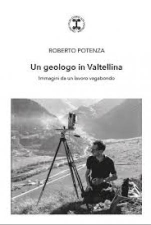 Un geologo in Valtellina