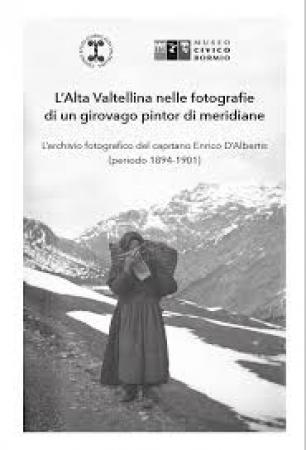 L'Alta Valtellina nelle fotografie di un girovago pintor di meridiane