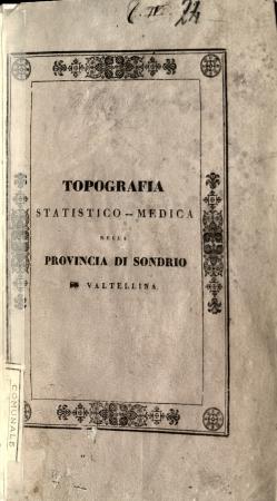 Topografia statistico-medica della provincia di Sondrio (Valtellina)