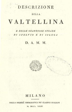 Descrizione della Valtellina e delle grandiose strade di Stelvio e di Spluga